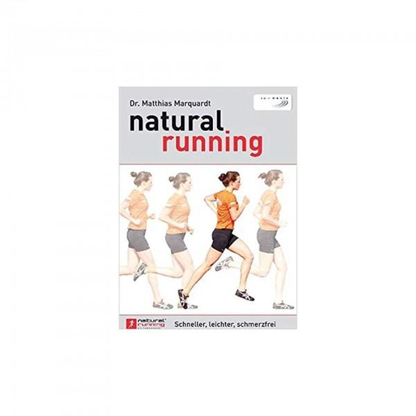 natural running Schneller, leichter, schmerzfrei (Dr. Matthias Marquardt)