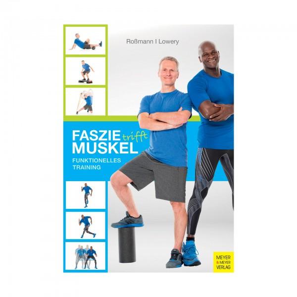 Faszie trifft Muskel, Roßmann/Lowery (Taschenbuch)